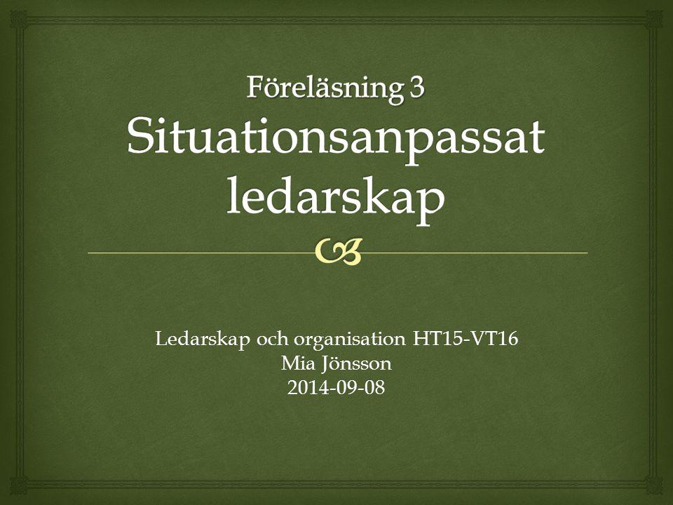 Ledarskap och organisation HT15-VT16 Mia Jönsson 2014-09-08