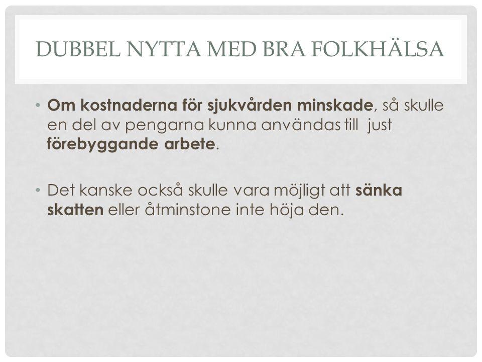 SKILLNAD MELLAN GRUPPER Vad gäller folkhälsa så ligger Sverige bland de fem bästa i världen.