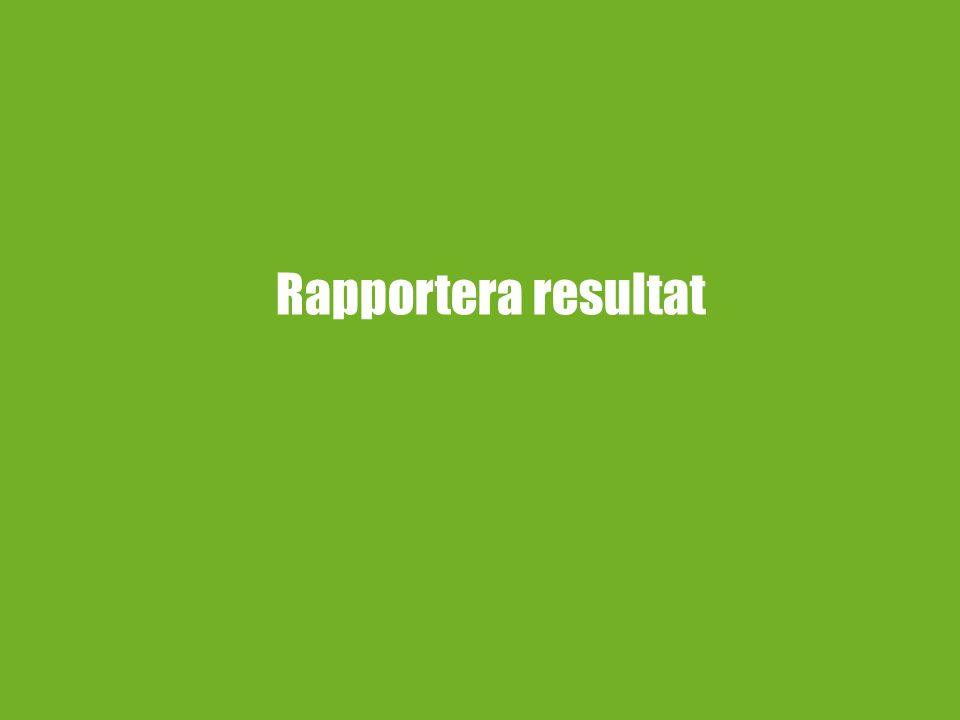 Rapportera resultat