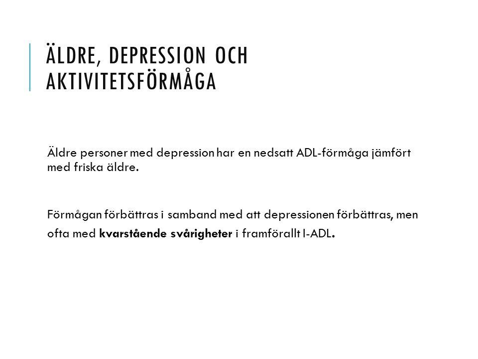 ÄLDRE, DEPRESSION OCH AKTIVITETSFÖRMÅGA Äldre personer med depression har en nedsatt ADL-förmåga jämfört med friska äldre. Förmågan förbättras i samba