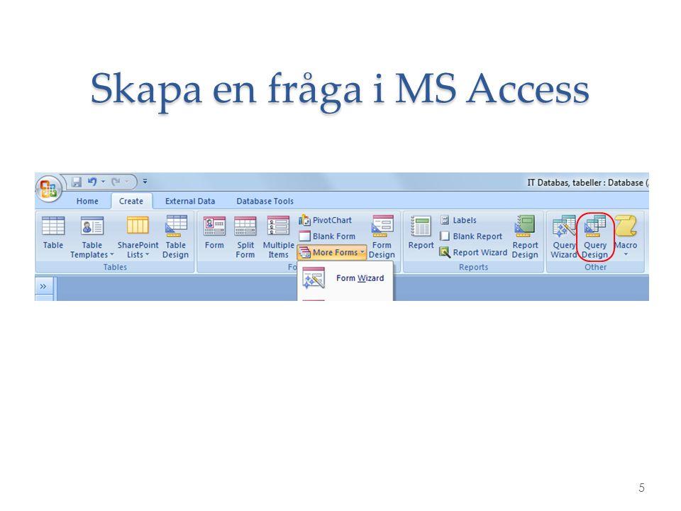 Skapa en fråga i MS Access 5