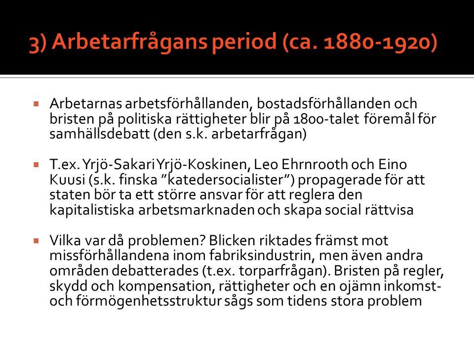  Arbetarnas arbetsförhållanden, bostadsförhållanden och bristen på politiska rättigheter blir på 1800-talet föremål för samhällsdebatt (den s.k.