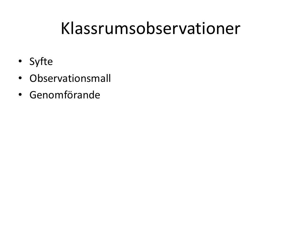 Klassrumsobservationer Syfte Observationsmall Genomförande