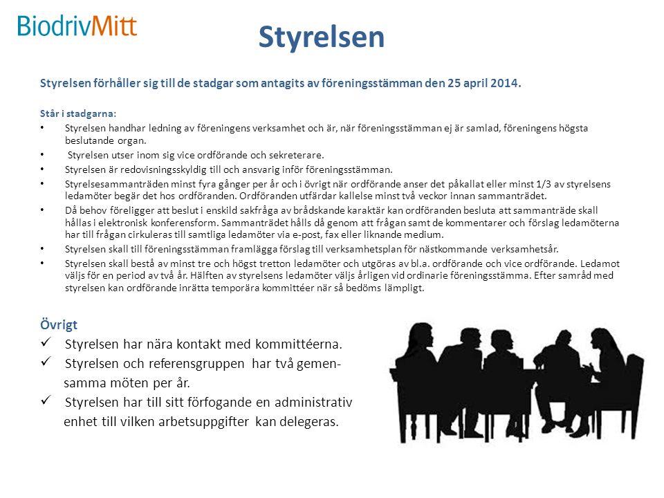 Styrelsen Styrelsen förhåller sig till de stadgar som antagits av föreningsstämman den 25 april 2014.