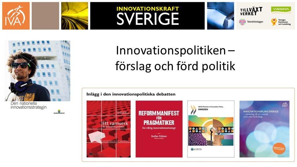 Innovationspolitiken – förslag och förd politik