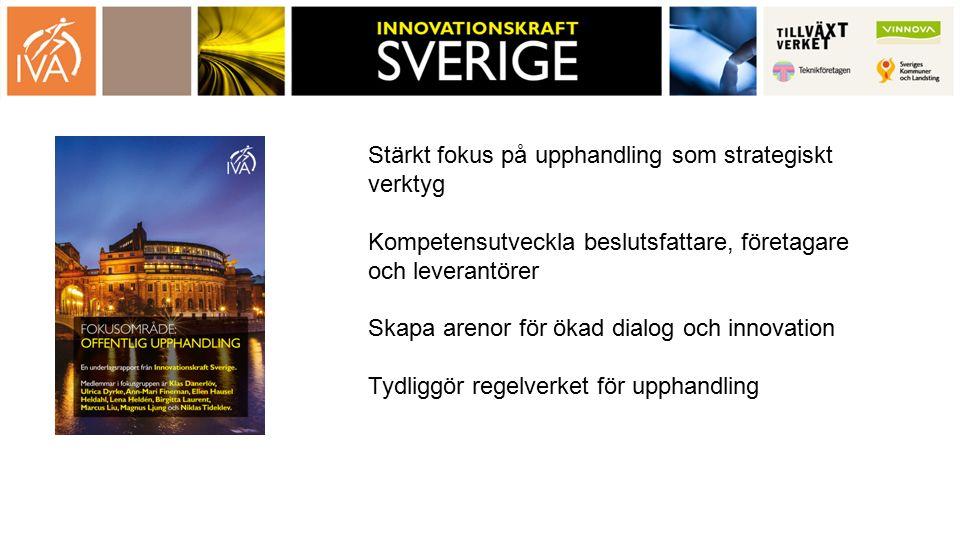 Syfte Sverige utvecklas till ett av de mest attraktiva länderna: för internationella företag att etablera sig i för svenska företag att växa i för individer med kvalificerad kompetens att verka i