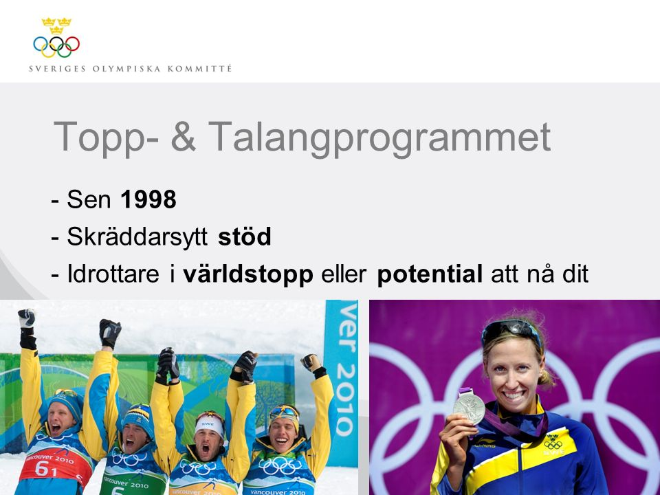 Topp- & Talangprogrammet - Sen 1998 - Skräddarsytt stöd - Idrottare i världstopp eller potential att nå dit