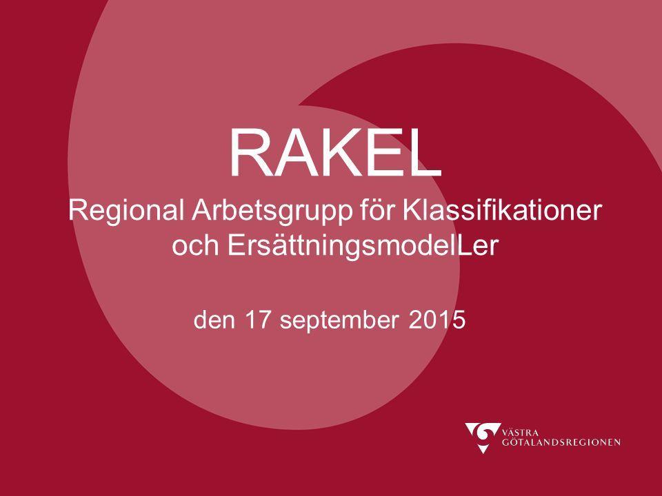 RAKEL Regional Arbetsgrupp för Klassifikationer och ErsättningsmodelLer den 17 september 2015