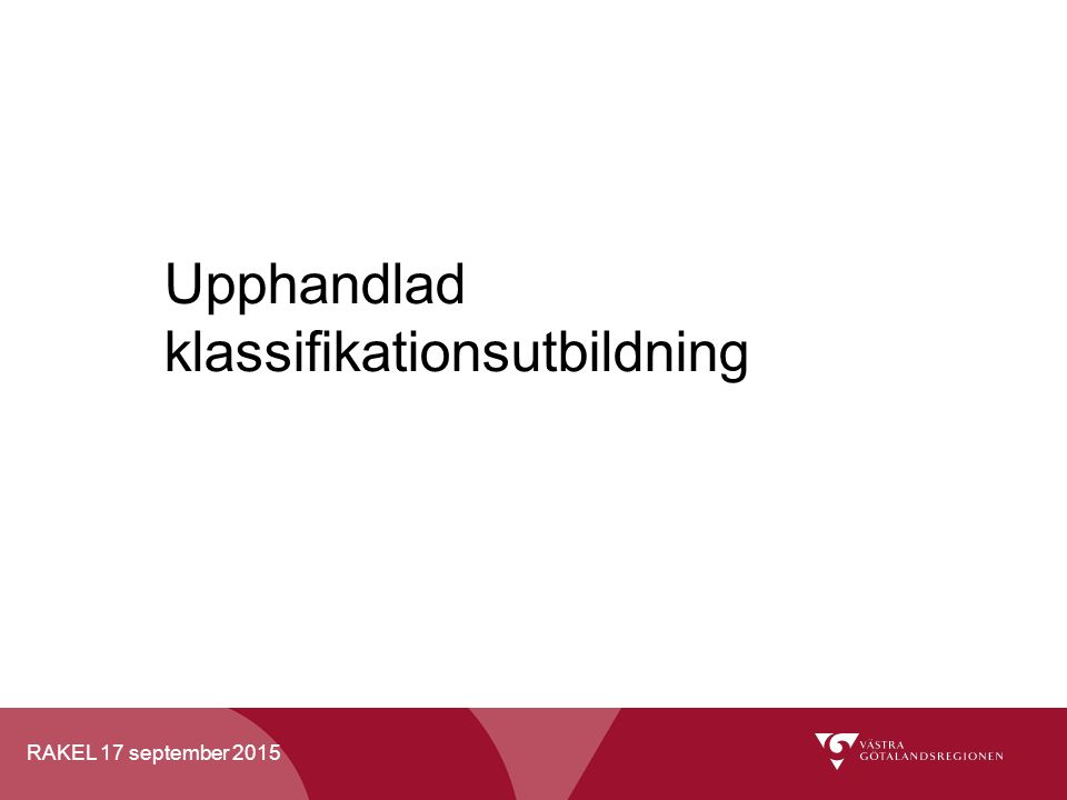 RAKEL 17 september 2015 Upphandlad klassifikationsutbildning