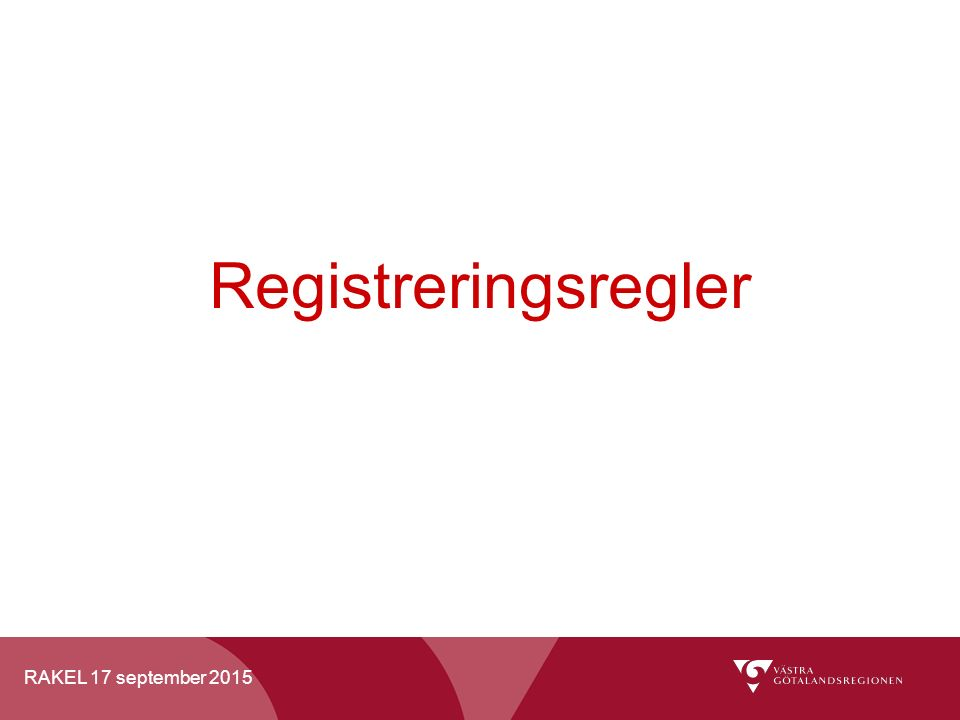 RAKEL 17 september 2015 Registreringsregler