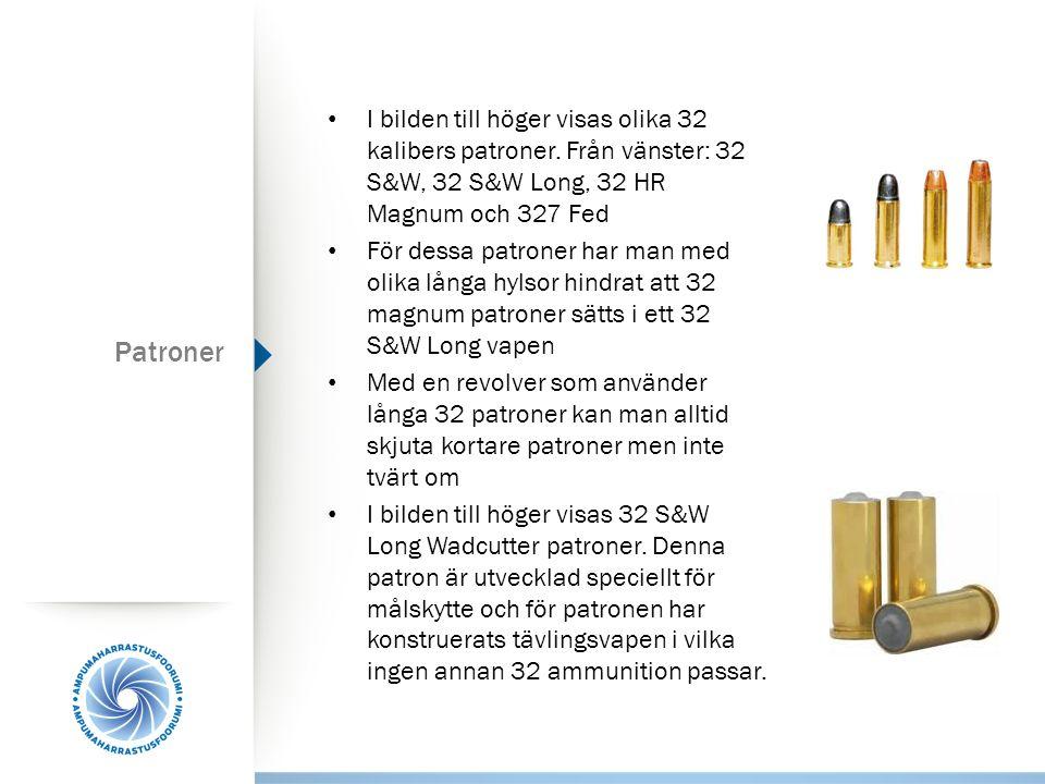Patroner I bilden till höger visas olika 32 kalibers patroner.