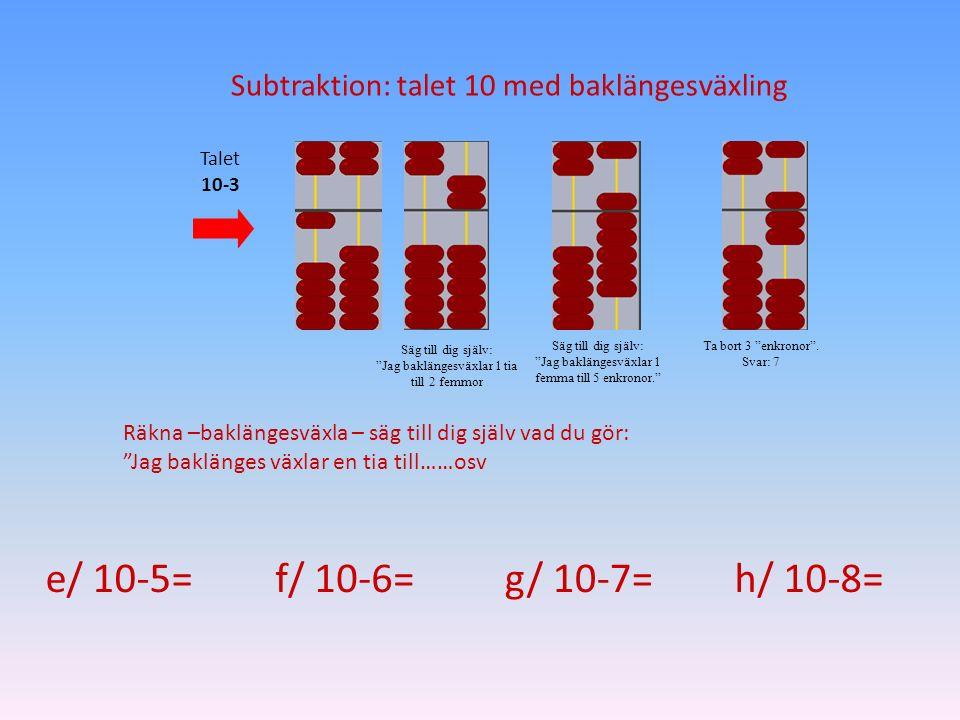 """Subtraktion: talet 10 med baklängesväxling Säg till dig själv: """"Jag baklängesväxlar 1 tia till 2 femmor Säg till dig själv: """"Jag baklängesväxlar 1 fem"""
