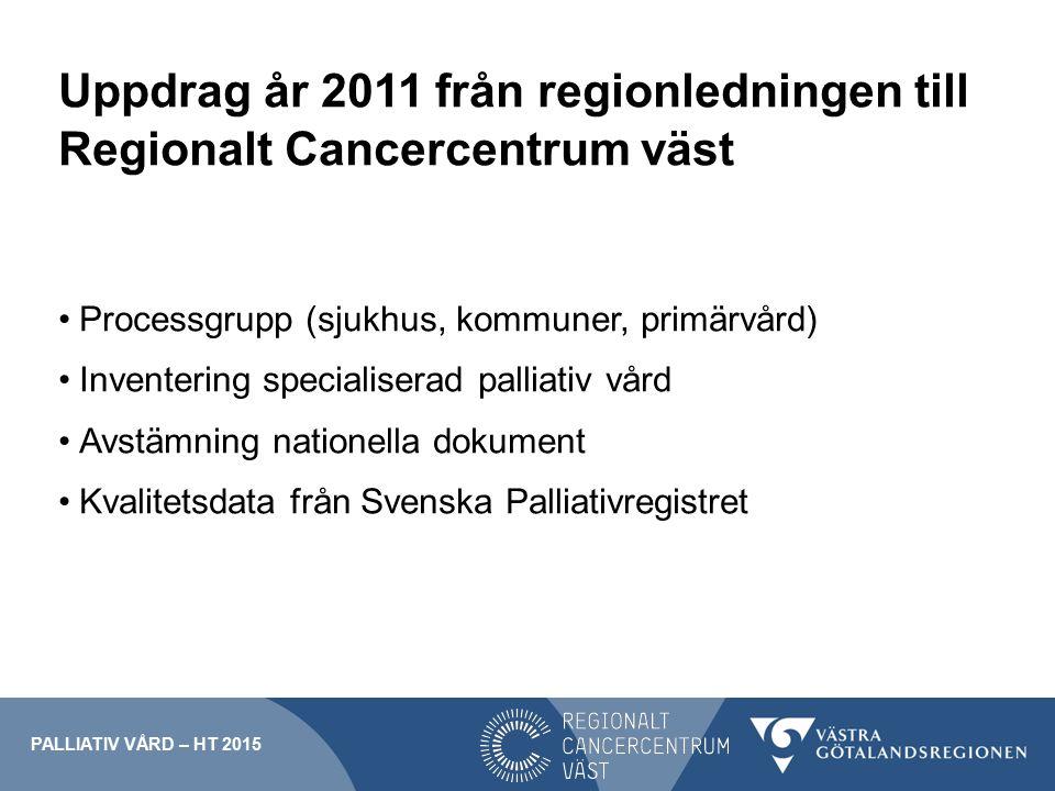 Uppdrag år 2011 från regionledningen till Regionalt Cancercentrum väst Processgrupp (sjukhus, kommuner, primärvård) Inventering specialiserad palliati