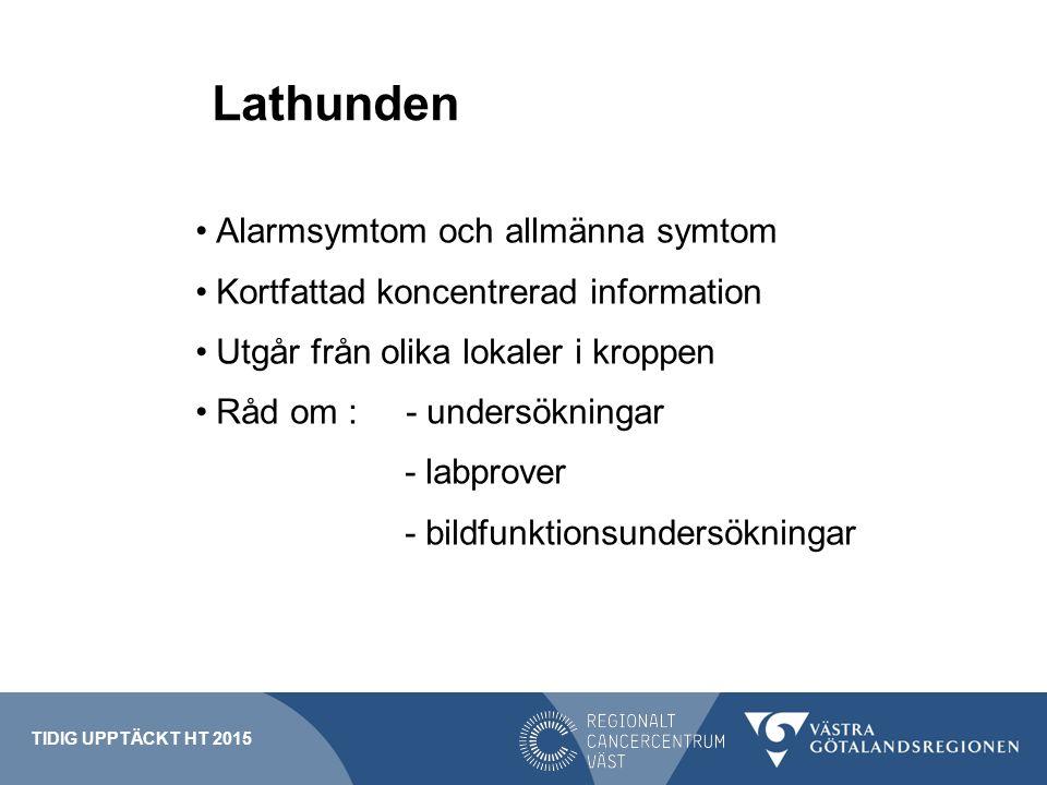 Lathunden Alarmsymtom och allmänna symtom Kortfattad koncentrerad information Utgår från olika lokaler i kroppen Råd om : - undersökningar - labprover