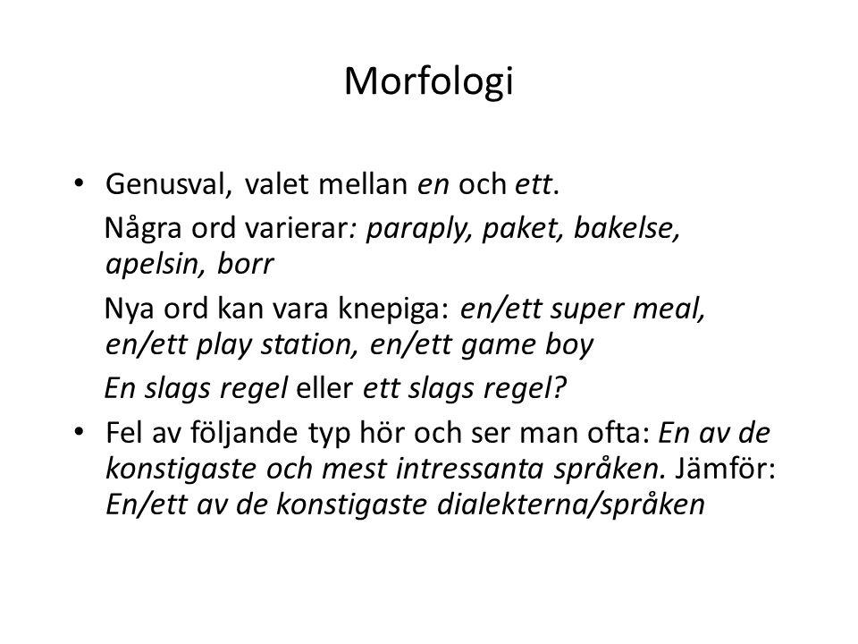 Morfologi Genusval, valet mellan en och ett.