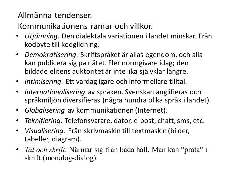 Allmänna tendenser.Kommunikationens ramar och villkor.