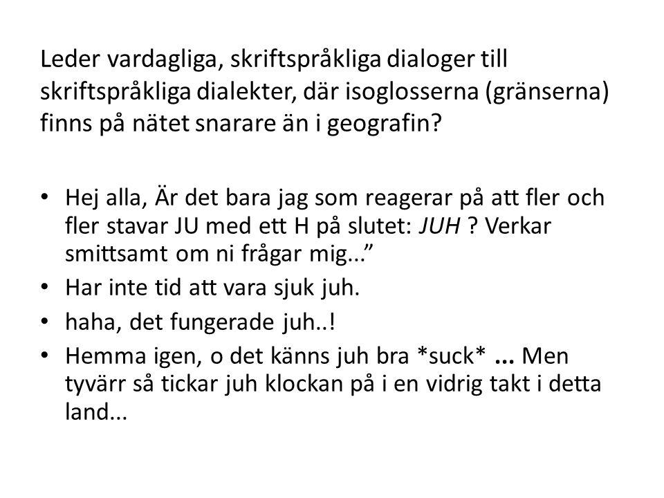 Hur gemensam är den svenska språkgemenskapen.
