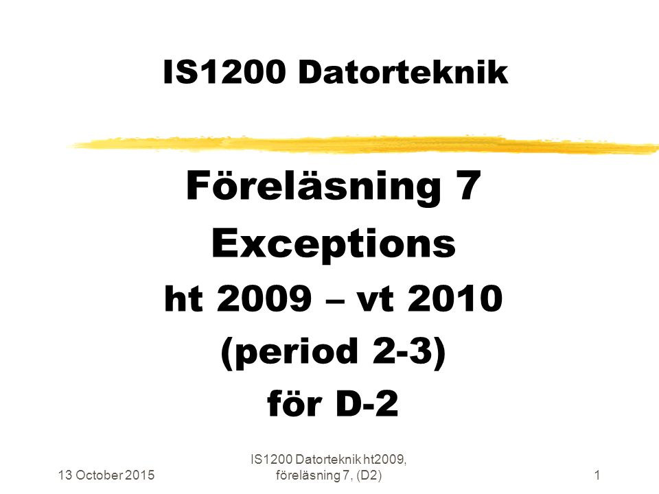 13 October 2015 IS1200 Datorteknik ht2009, föreläsning 7, (D2)22