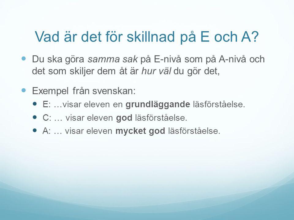Vad är det för skillnad på E och A.