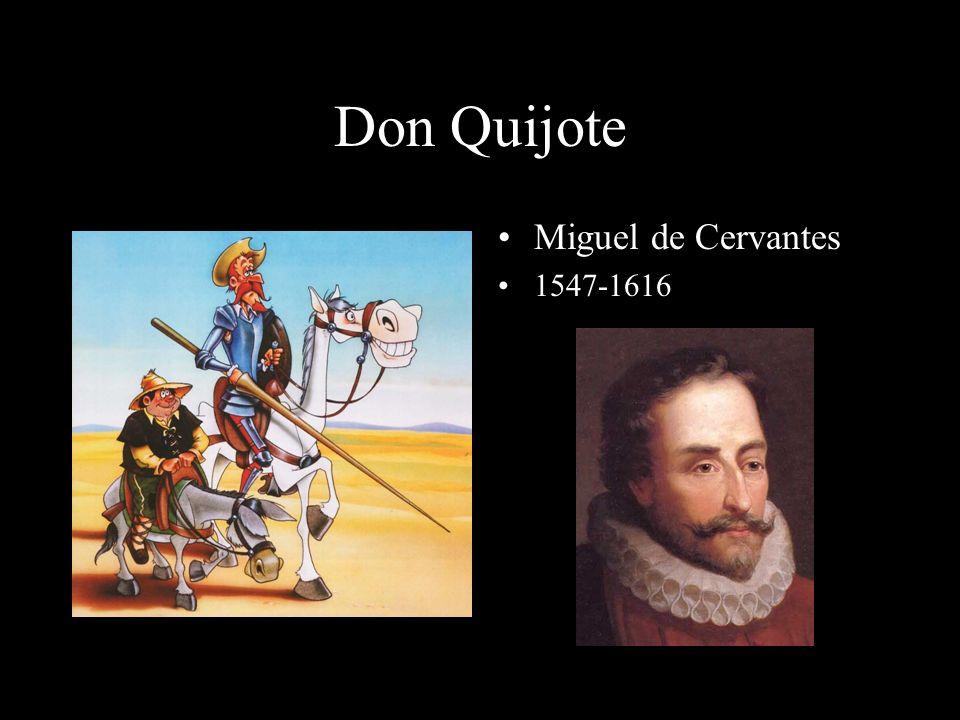 Don Quijote Miguel de Cervantes 1547-1616