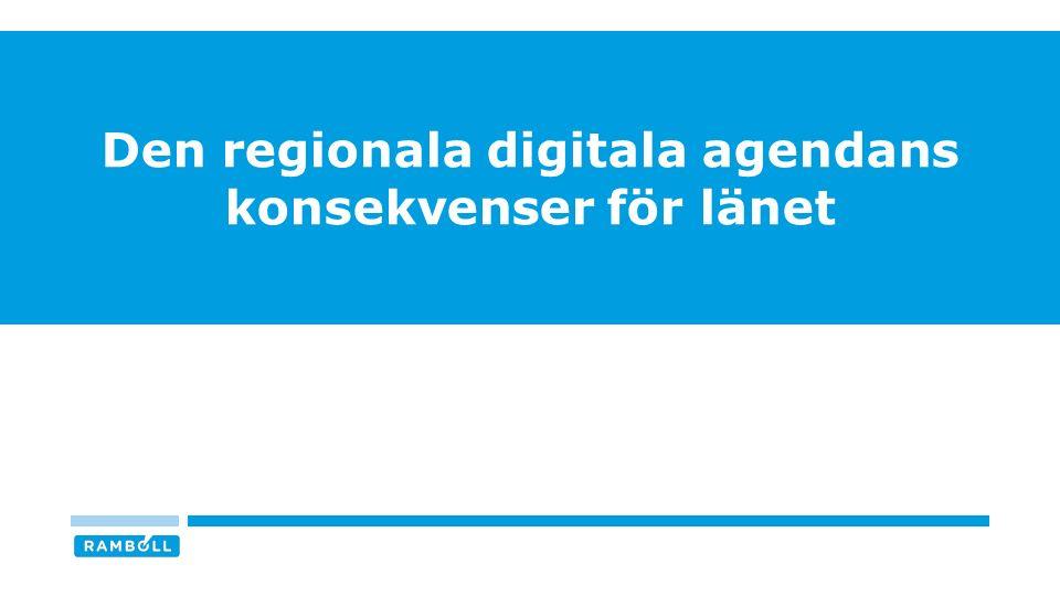 Den regionala digitala agendans konsekvenser för länet