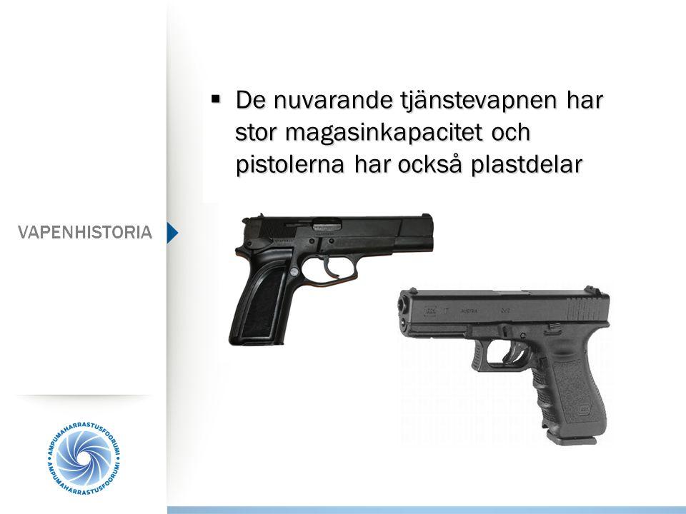  De nuvarande tjänstevapnen har stor magasinkapacitet och pistolerna har också plastdelar VAPENHISTORIA
