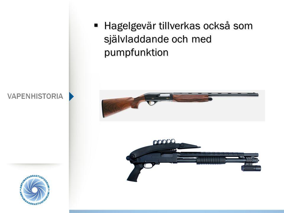  Hagelgevär tillverkas också som självladdande och med pumpfunktion VAPENHISTORIA