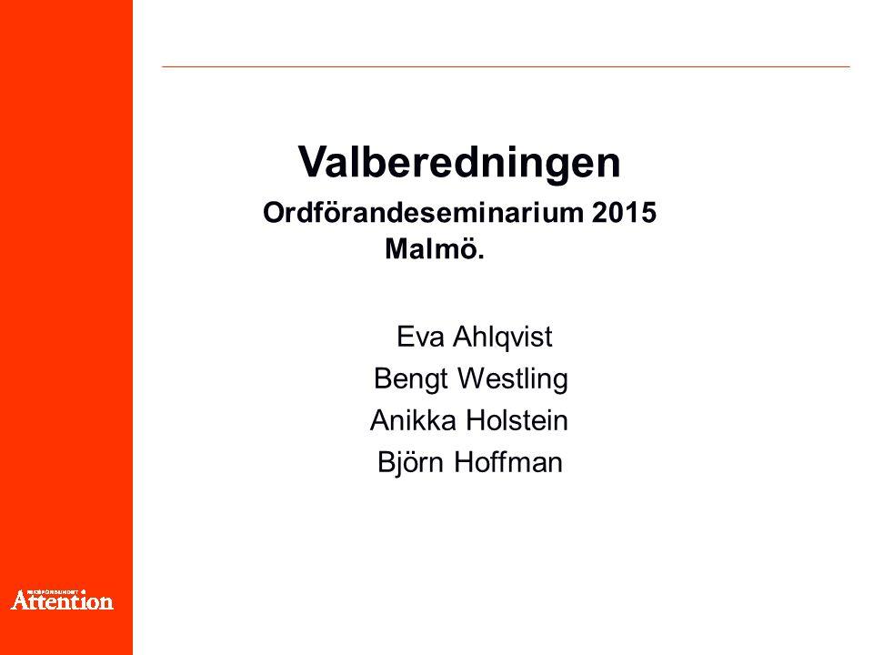Valberedningen Ordförandeseminarium 2015 Malmö.
