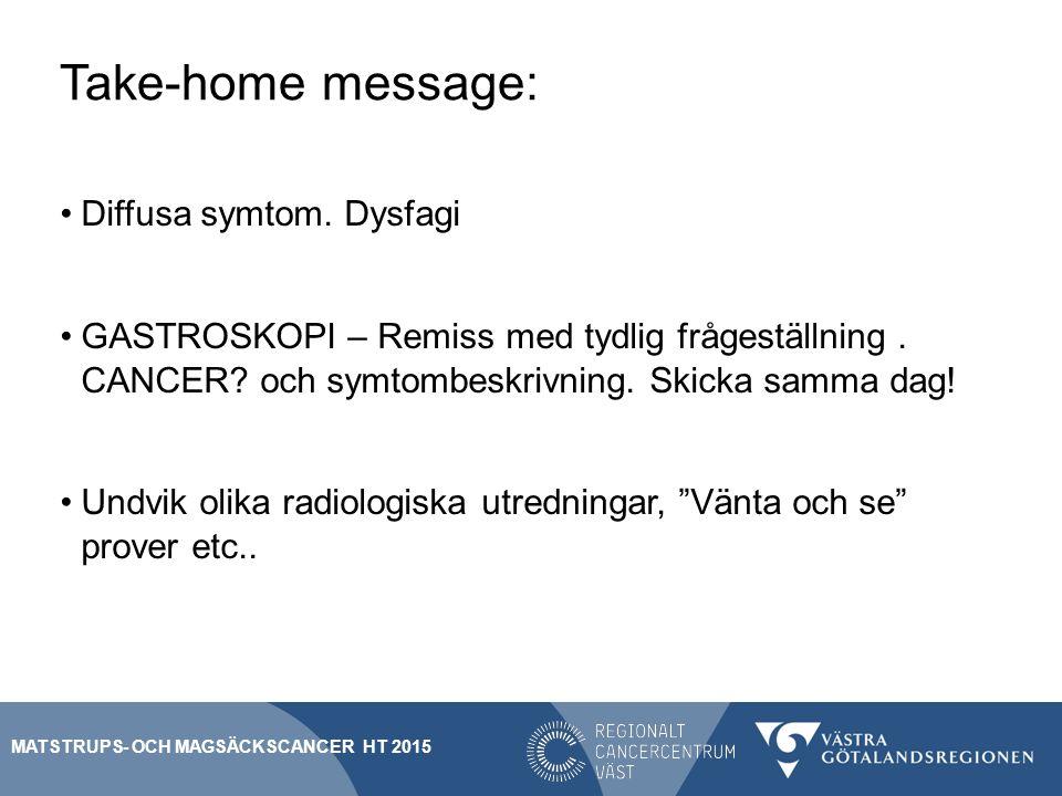 Frågor om SVF matstrupe- och magsäck Ulrika Smedh Regional processägare SU/S tel 031-342 10 00 MATSTRUPS- OCH MAGSÄCKSCANCER HT 2015