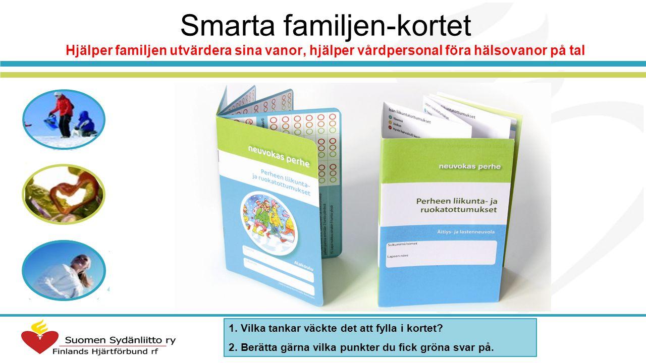 Smarta familjen-kortet Hjälper familjen utvärdera sina vanor, hjälper vårdpersonal föra hälsovanor på tal 1. Vilka tankar väckte det att fylla i korte