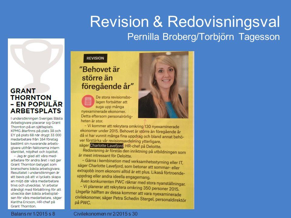 Revision & Redovisningsval Pernilla Broberg/Torbjörn Tagesson Balans nr 1/2015 s 8Civilekonomen nr 2/2015 s 30