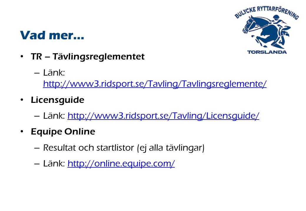 TR – Tävlingsreglementet – Länk: http://www3.ridsport.se/Tavling/Tavlingsreglemente/ http://www3.ridsport.se/Tavling/Tavlingsreglemente/ Licensguide – Länk: http://www3.ridsport.se/Tavling/Licensguide/http://www3.ridsport.se/Tavling/Licensguide/ Equipe Online – Resultat och startlistor (ej alla tävlingar) – Länk: http://online.equipe.com/http://online.equipe.com/ Vad mer…