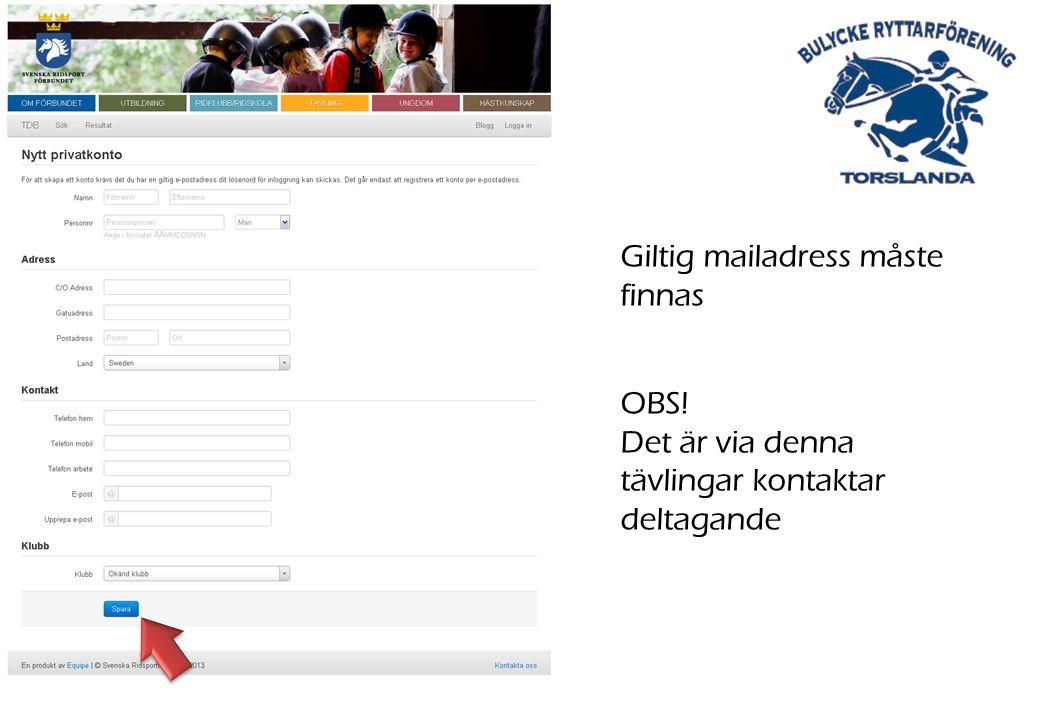 Giltig mailadress måste finnas OBS! Det är via denna tävlingar kontaktar deltagande