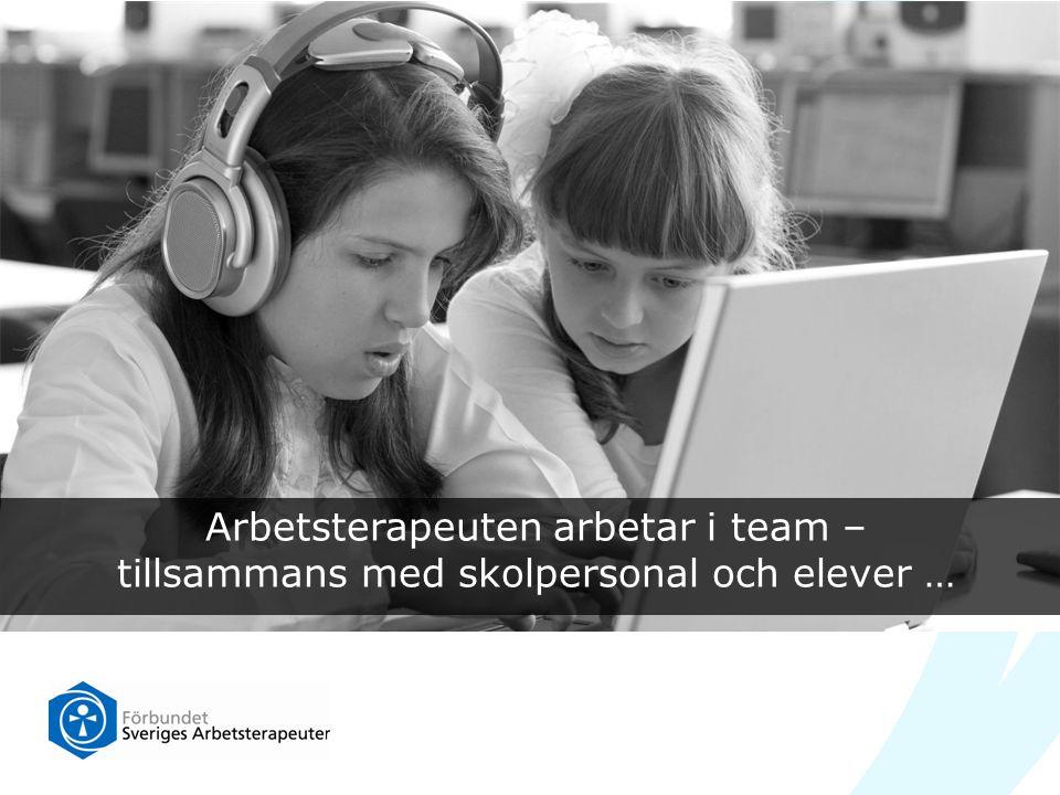 Arbetsterapeuten arbetar i team – tillsammans med skolpersonal och elever …