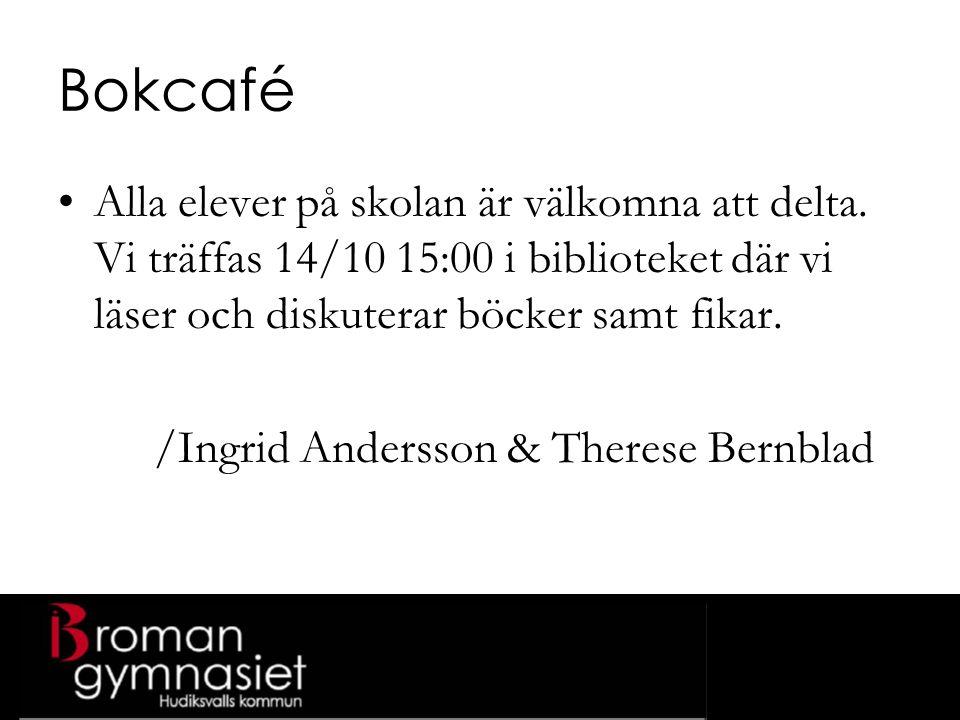 Bokcafé Alla elever på skolan är välkomna att delta.