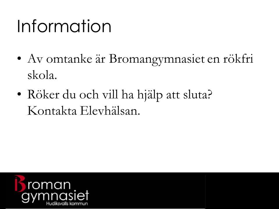 Information Av omtanke är Bromangymnasiet en rökfri skola.