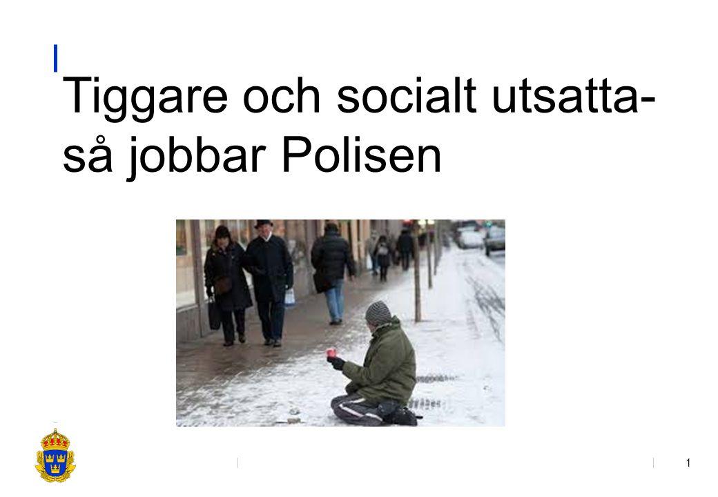 2 Polismyndigheten i Västra Götaland Polisområde Fyrbodal Huvudbudskap-om tiggeri i allmänhet Polisens arbete styrs av rättsregler och vi skall följa principen alla är lika inför lagen.