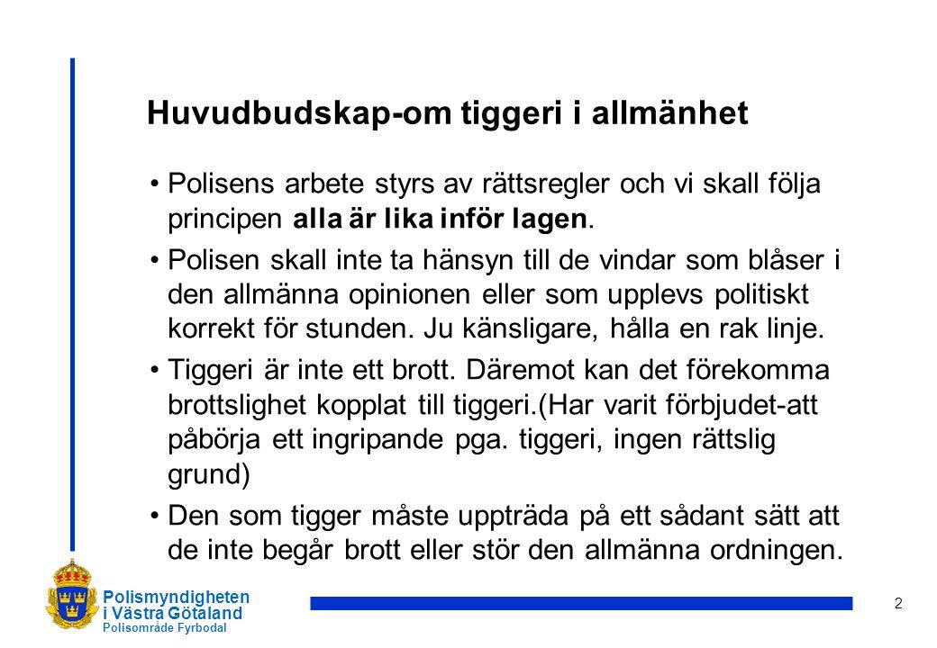 3 Polismyndigheten i Västra Götaland Polisområde Fyrbodal Fortsättning De EU medborgare som tigger i Sverige befinner sig ofta i en utsatt position och kan vara utsatta som brottsoffer.