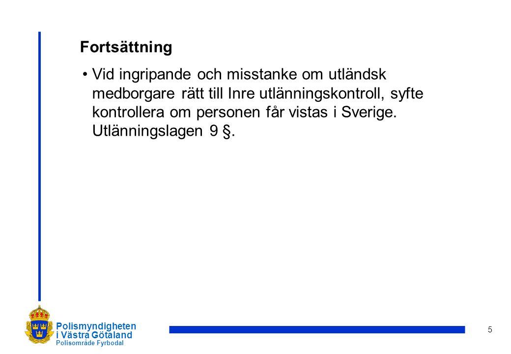 6 Polismyndigheten i Västra Götaland Polisområde Fyrbodal Nationella operativa ledningsgruppen (NOLG) har gett Nationella operativa avdelningens underrättelseenhet (Noa UND) i uppdrag att ta fram en nationell lägesbild av brottslighet kopplat till utsatta EU-medborgare.