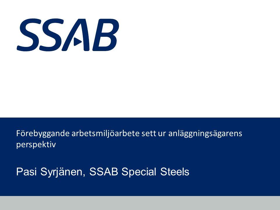 Grid Förebyggande arbetsmiljöarbete sett ur anläggningsägarens perspektiv Pasi Syrjänen, SSAB Special Steels