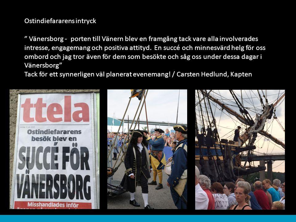 """Ostindiefararens intryck """" Vänersborg - porten till Vänern blev en framgång tack vare alla involverades intresse, engagemang och positiva attityd. En"""