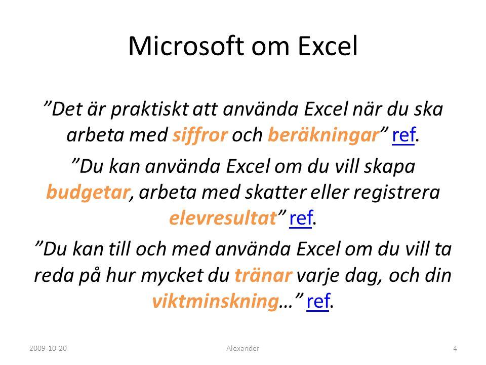 Innehåll Kalkylering MS Excel 2003 Övningar Alexander52009-10-20