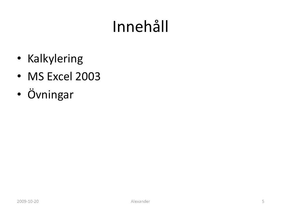 Exempel – förslag? 2009-10-20Alexander6