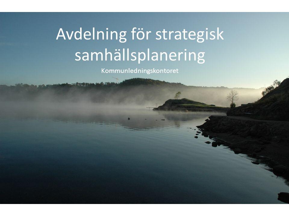 Avdelning för strategisk samhällsplanering Kommunledningskontoret
