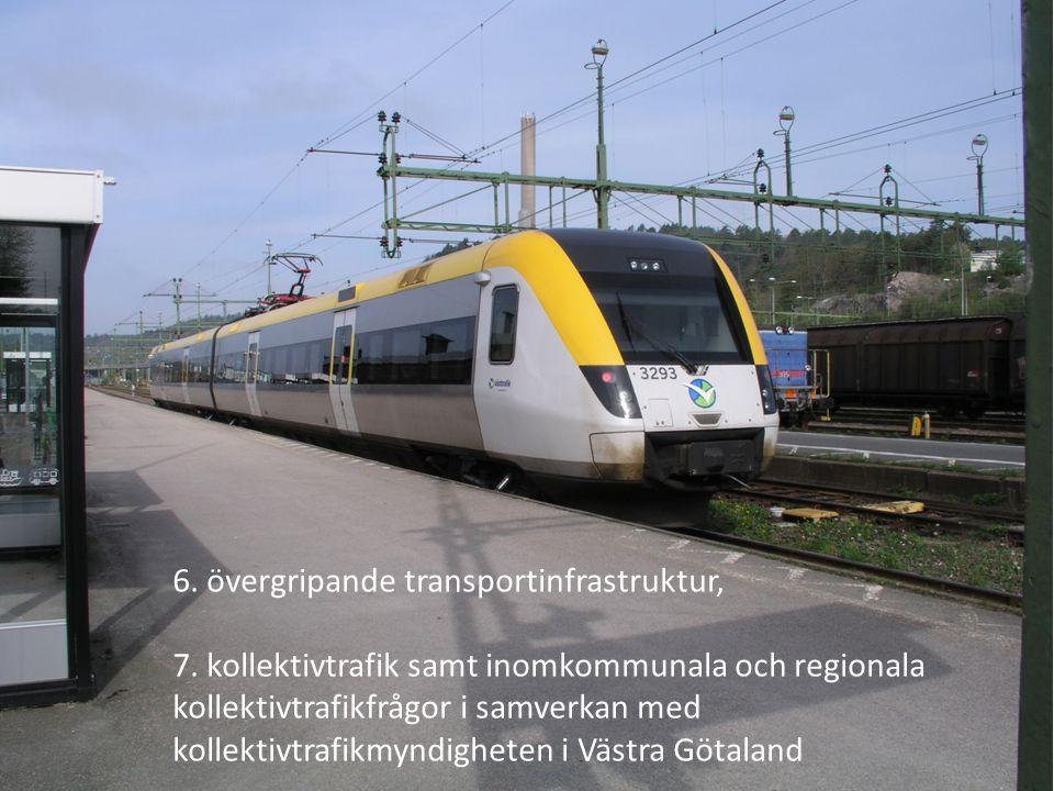 6. övergripande transportinfrastruktur, 7. kollektivtrafik samt inomkommunala och regionala kollektivtrafikfrågor i samverkan med kollektivtrafikmy