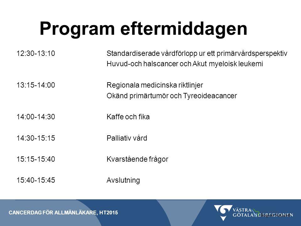 12:30-13:10 Standardiserade vårdförlopp ur ett primärvårdsperspektiv Huvud-och halscancer och Akut myeloisk leukemi 13:15-14:00 Regionala medicinska r