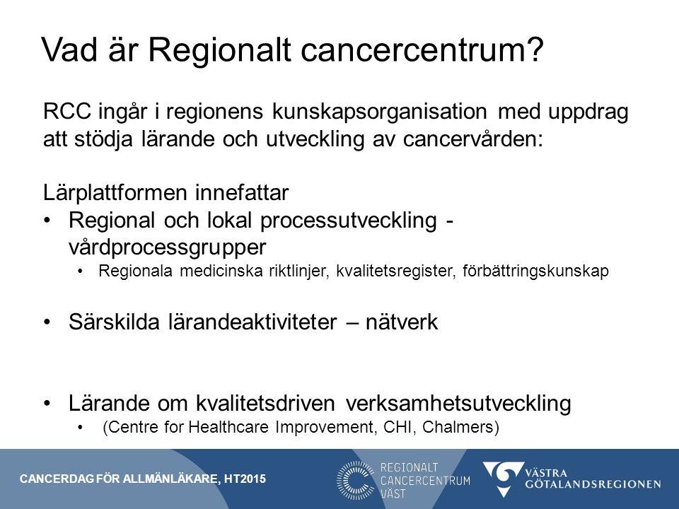 Vad är Regionalt cancercentrum? RCC ingår i regionens kunskapsorganisation med uppdrag att stödja lärande och utveckling av cancervården: Lärplattform