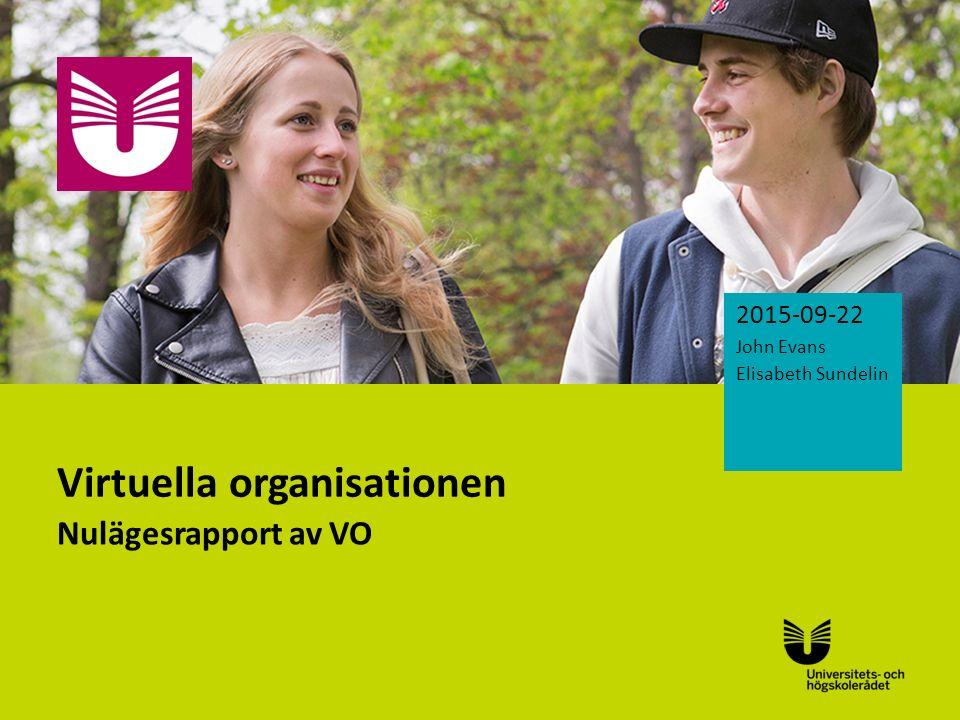 Sv Virtuella organisationen Nulägesrapport av VO 2015-09-22 John Evans Elisabeth Sundelin