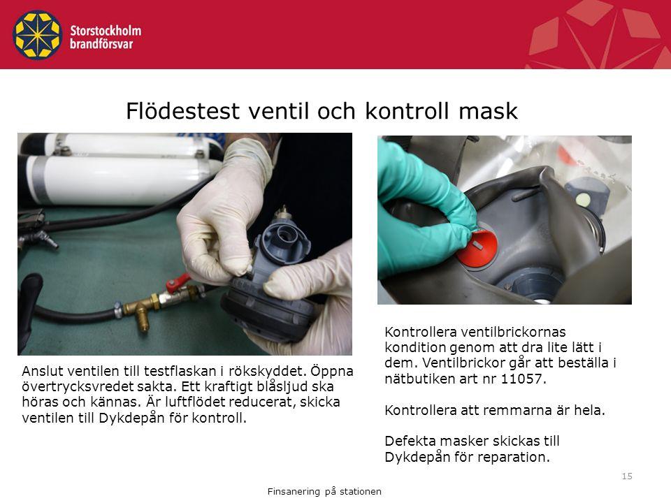 15 Flödestest ventil och kontroll mask Anslut ventilen till testflaskan i rökskyddet.