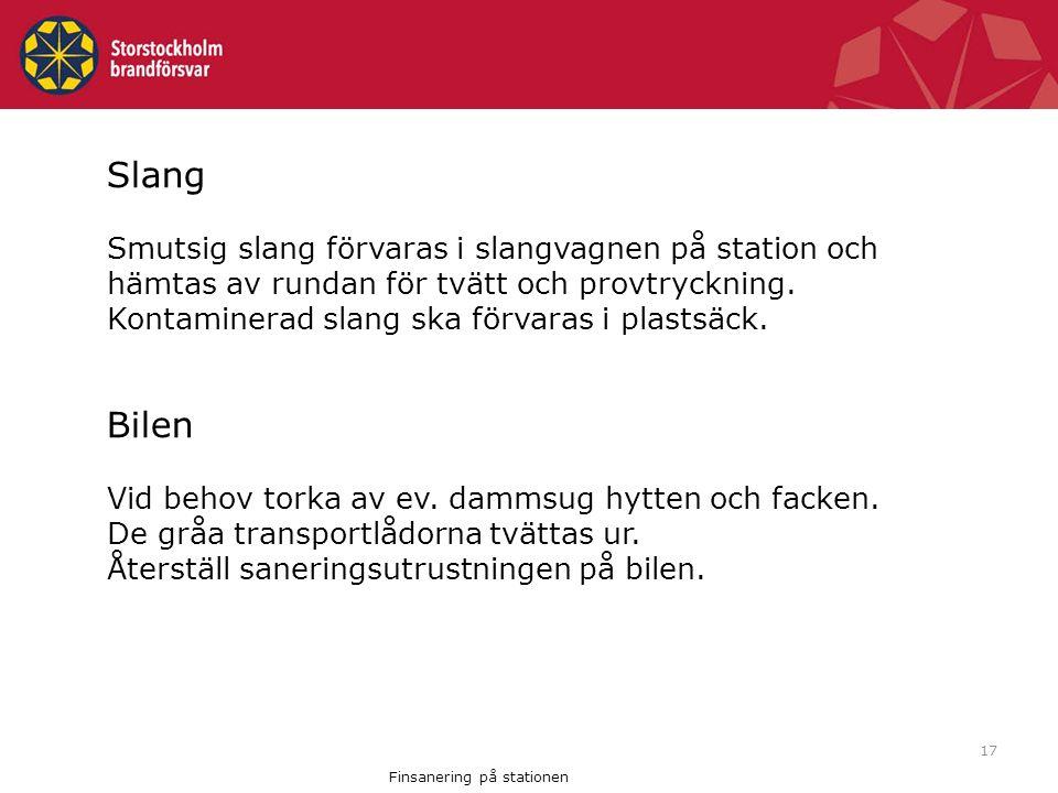 17 Slang Smutsig slang förvaras i slangvagnen på station och hämtas av rundan för tvätt och provtryckning.